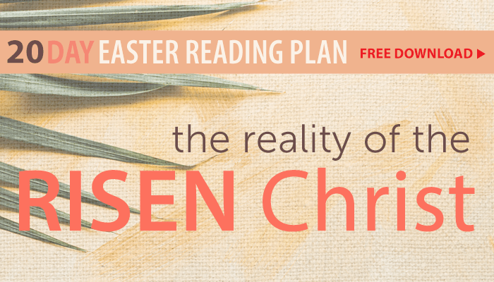 Experience the Reality of the Risen Christ