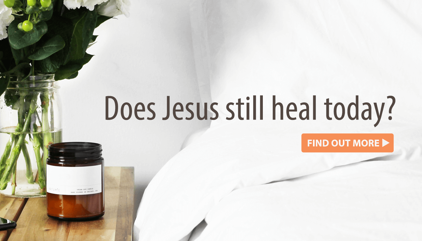 Does Jesus still heal today?