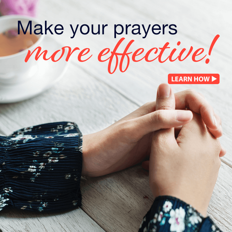 Make your prayers more effective!